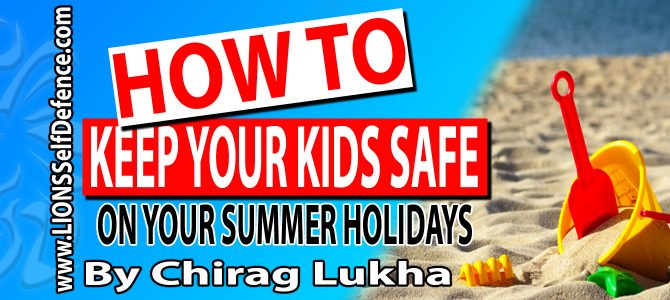 How to keep your kids safe on Holiday